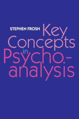 Key Concepts in Psychoanalysis 9780814727294