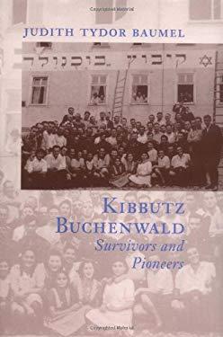 Kibbutz Buchenwald: Survivors and Pioneers 9780813523378