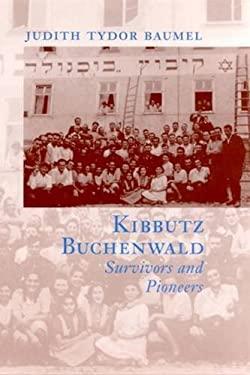 Kibbutz Buchenwald: Survivors and Pioneers 9780813523361