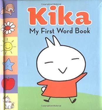 Kika: My First Word Book 9780811852982