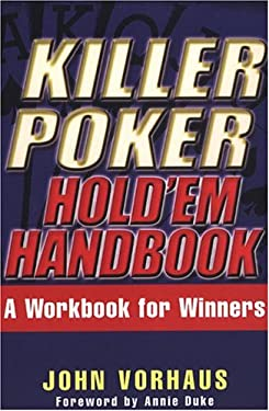 Killer Poker Hold'em Handbook: A Workbook for Winners 9780818406416