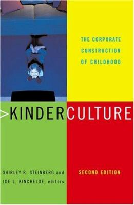 Kinderculture: The Corporate Construction of Childhood 9780813391540