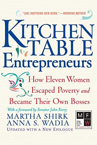 Kitchen Table Entrepreneurs: How Eleven Women Escaped Poverty and Became Their Own Bosses 9780813342238