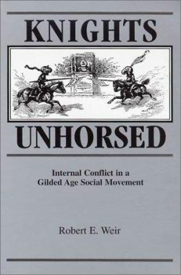 Knights Unhorsed: Internal Conflict in a Gilded Age Social Movement