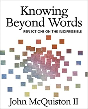 Knowing Beyond Words: Reflections on the Inexpressible 9780819219015