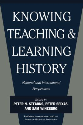 Knowing, Teaching and Learning History: National and International Perspectives 9780814781425