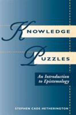 Knowledge Puzzles: An Introduction to Epistemology 9780813324876