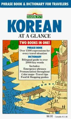 Korean at a Glance: Phrase Book and Dictionary for Travelers 9780812039986
