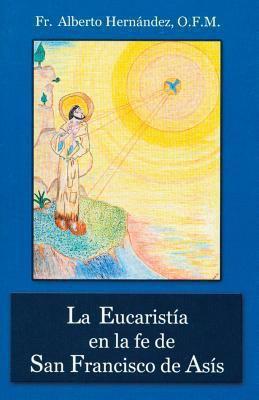 La Eucaristia en la Fe de San Francisco de Asis 9780814642375
