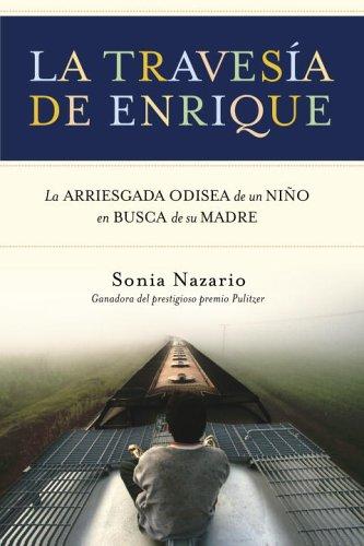 La Travesia de Enrique: La Arriesgada Odisea de Un Nino En Busca de Su Madre 9780812975802