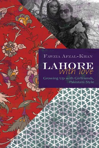 Lahore with Love: Growing Up with Girlfriends, Pakistani-Style 9780815609247