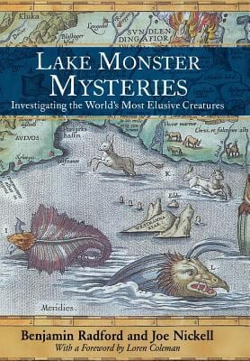 Lake Monster Mysteries: Investigating the World's Most Elusive Creatures 9780813123943