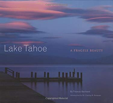Lake Tahoe: A Fragile Beauty 9780811863094