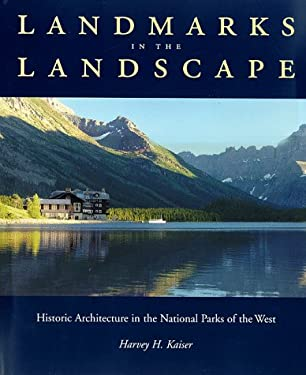 Landmarks in the Landscape: Historic Architecture in the National Parks of the West 9780811818544