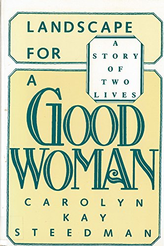 Landscape for a Good Woman: A Story of Two Lives 9780813512587