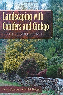 Landscaping with Conifers and Ginkgo for the Southeast 9780813042480