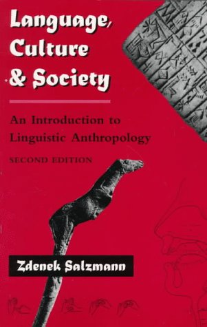 Language, Culture, and Society: An Introduction to Linguistic Anthropology, Second Edition 9780813334042