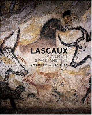 Lascaux: Movement, Space, and Time 9780810959002
