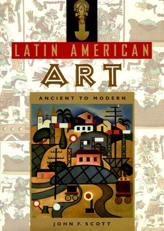Latin American Art: Ancient to Modern 9780813018263