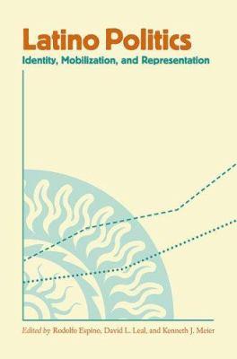 Latino Politics: Identity, Mobilization, and Representation 9780813926513