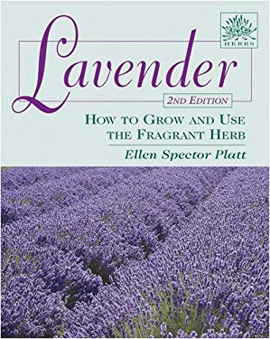 Lavender: How to Grow and Use the Fragrant Herb 9780811735469