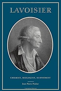 Lavoisier: Chemist, Biologist, Economist