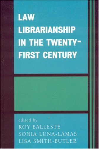 Law Librarianship in the Twenty-First Century 9780810858817