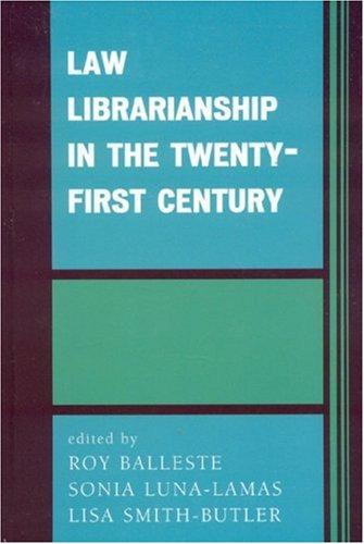 Law Librarianship in the Twenty-First Century 9780810858817