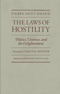 Laws of Hostility: Politics, Violence, and the Enlightenment 9780816625857