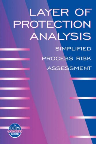 Layer of Protection Analysis: Simplified Process Risk Assessment 9780816908110