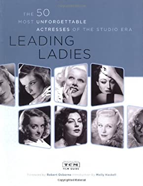 Leading Ladies: The 50 Most Unforgettable Actresses of the Studio Area 9780811852487