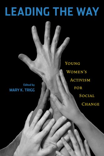 Leading the Way: Young Women's Activism for Social Change 9780813546858