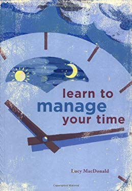 Learn to Manage Your Time 9780811850193