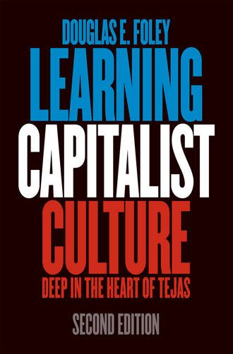 Learning Capitalist Culture: Deep in the Heart of Tejas 9780812220988