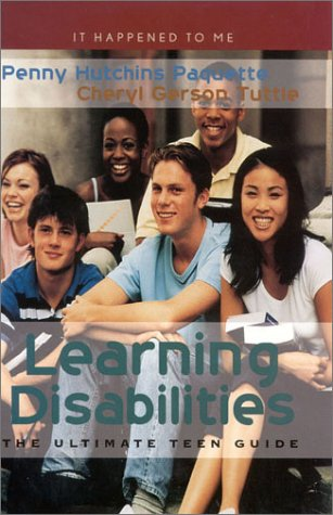 Learning Disabilities: The Ultimate Teen Guide 9780810842618