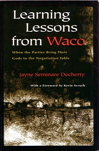 Learning Lessons from Waco: When the Parties Bring Their Gods to the Negotiation Table 9780815627760