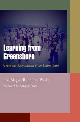 Learning from Greensboro: Truth and Reconciliation in the United States 9780812241105