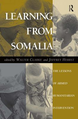 Learning from Somalia: The Lessons of Armed Humanitarian Intervention 9780813327945