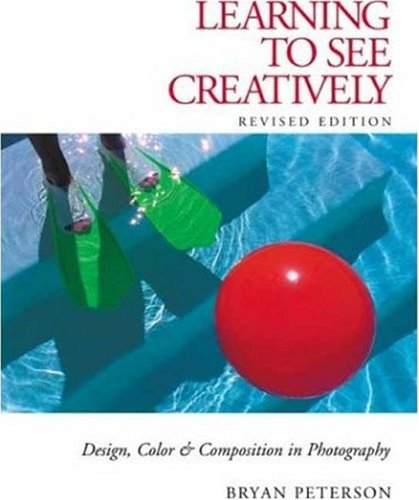 Learning to See Creatively: Design, Color & Composition in Photography 9780817441814