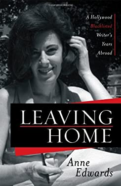 Leaving Home: A Hollywood Blacklisted Writer's Years Abroad 9780810881990