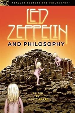 Led Zeppelin and Philosophy: All Will Be Revealed 9780812696721