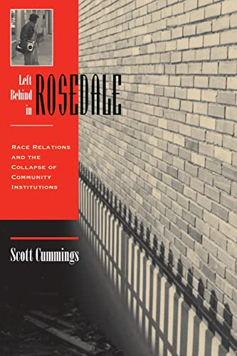 Left Behind in Rosedale: Race Relations and the Collapse of Community Institutions 9780813334219