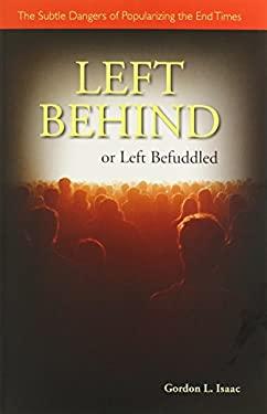 Left Behind or Left Befuddled: The Subtle Dangers of Popularizing the End Times 9780814624203