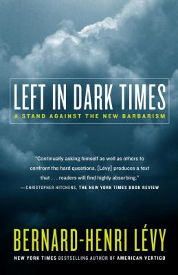 Left in Dark Times: A Stand Against the New Barbarism 9780812974720