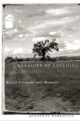 Legacies of Lynching: Racial Violence and Memory 9780816639953
