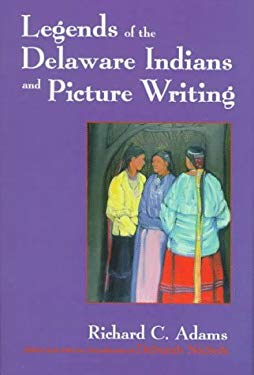 Legends of the Delaware Indians and Picture Writing 9780815604877
