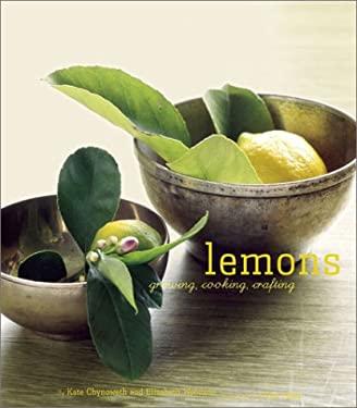 Lemons: Growing, Cooking, Crafting 9780811837132