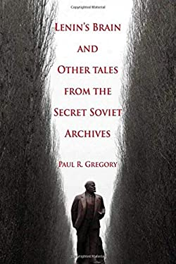 Lenin's Brain and Other Tales from the Secret Soviet Archives 9780817948122
