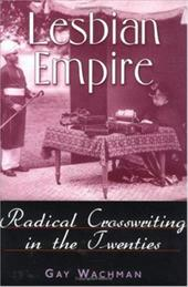 Lesbian Empire: Radical Crosswriting in the Twenties 3425455