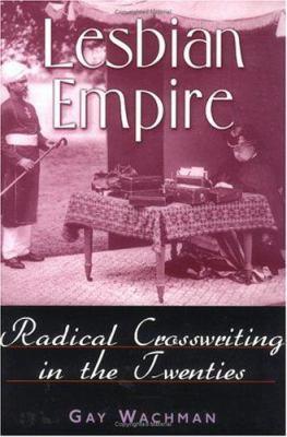Lesbian Empire: Radical Crosswriting in the Twenties 9780813529424